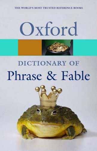 A Concise Dictionary of Phrase and Fable By Edited by Elizabeth Knowles