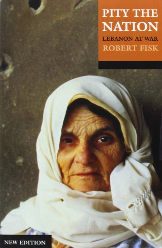 Pity the Nation By Robert Fisk (Middle-East correspondent of the Independent)