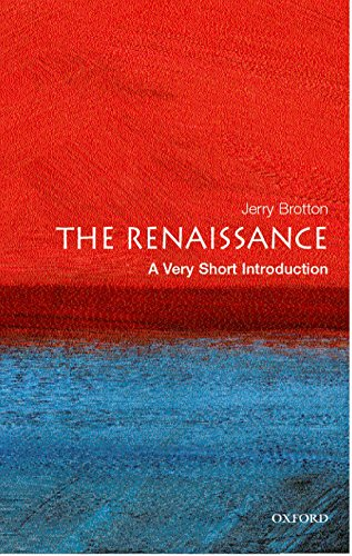 The Renaissance: A Very Short Introduction (Very Short Introductions) By Jerry Brotton (Senior Lecturer at Queen Mary, University of London)
