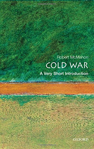 The Cold War: A Very Short Introduction By Robert J. McMahon, PhD (University of Florida)