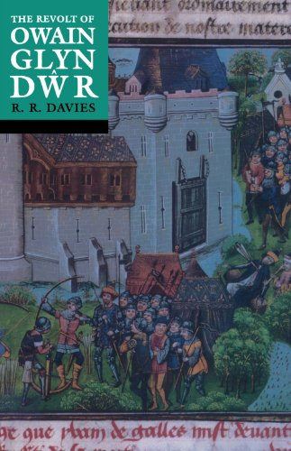 The Revolt of Owain Glyn Dwr By R. R. Davies (All Souls College, Oxford)