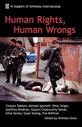 Human Rights, Human Wrongs By Edited by Nicholas Owen