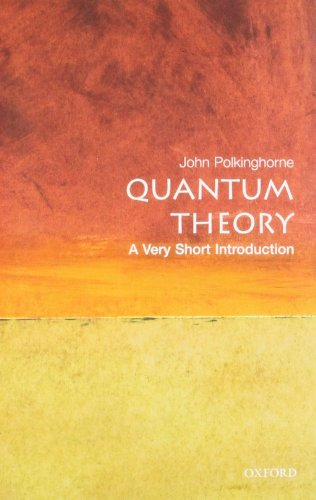 Quantum Theory: A Very Short Introduction (Very Short Introductions) By John Polkinghorne