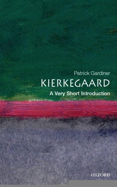 Kierkegaard: A Very Short Introduction By Patrick Gardiner