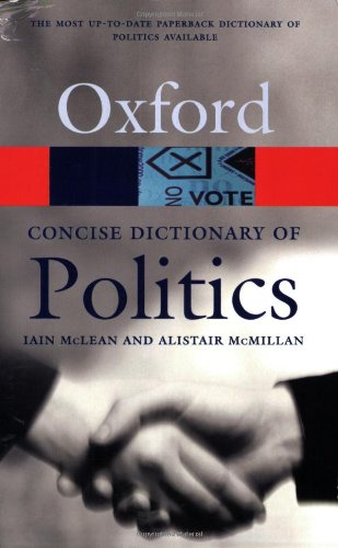 The Concise Oxford Dictionary of Politics By Iain McLean