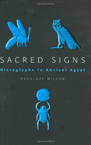 Sacred Signs - Hieroglyphs in Ancient Egypt: A Very Short Introduction By Penelope Wilson