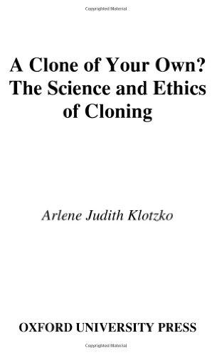A Clone of Your Own? By Arlene Judith Klotzko