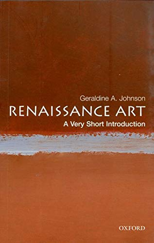 Renaissance Art: A Very Short Introduction (Very Short Introductions) By Geraldine A. Johnson