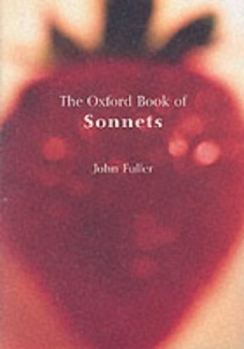 The Oxford Book of Sonnets By Edited by John Fuller