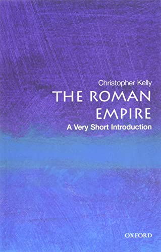 The Roman Empire: A Very Short Introduction by Christopher Kelly