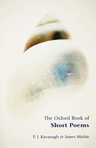 The Oxford Book of Short Poems By P. J. Kavanagh (Poet, prose writer, and critic.)
