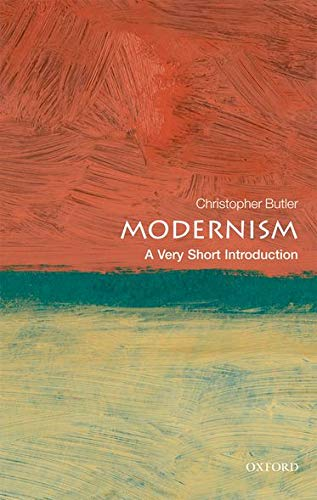 Modernism: A Very Short Introduction (Very Short Introductions) By Christopher Butler
