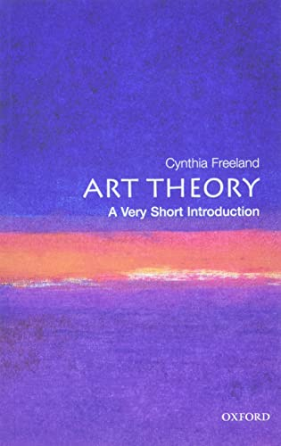 Art Theory: A Very Short Introduction (Very Short Introductions) By Cynthia A. Freeland
