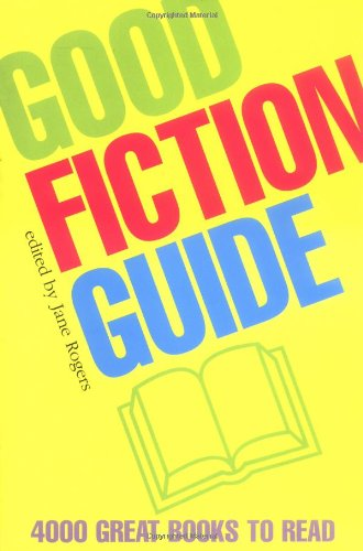Good Fiction Guide By Edited by Jane Rogers