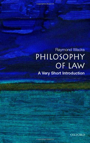 Philosophy of Law: A Very Short Introduction (Very Short Introductions) By Raymond Wacks