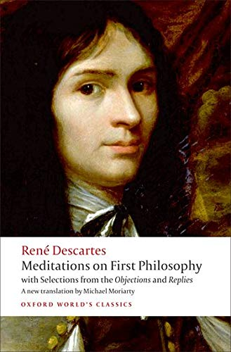 Meditations on First Philosophy with Selections from the Objections and Replies (Oxford World's Classics) By Rene Descartes