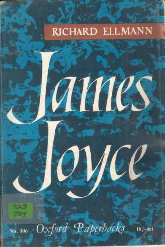 James Joyce By Professor Richard Ellmann