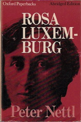 Rosa Luxemburg By John Peter Nettl