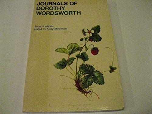 The Journals of Dorothy Wordsworth: The Alfoxden Journal, 1798, the Grasmere Journals, 1800-03 by Dorothy Wordsworth