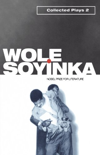 Collected Plays: Volume 2 By Wole Soyinka