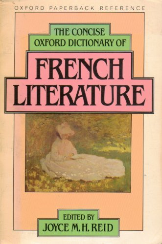 The Concise Oxford Dictionary of French Literature By Edited by Joyce M.H. Reid