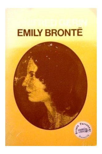 Emily Bronte By Winifred Gerin