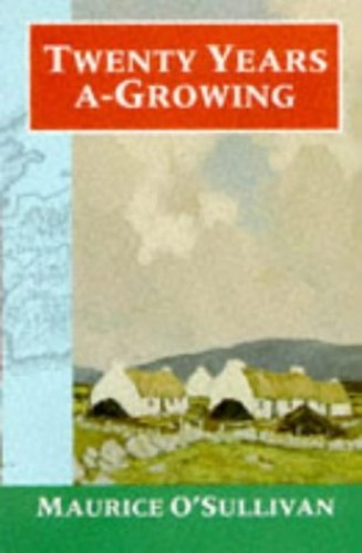 Twenty Years A-Growing (Oxford Paperbacks) By Maurice O'Sullivan