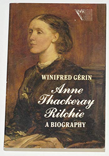 Anne Thackeray Ritchie By Winifred Gerin