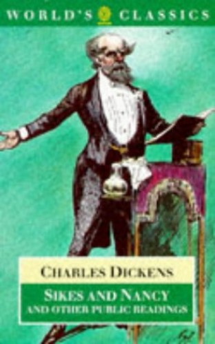 Sikes and Nancy and Other Public Readings By Charles Dickens