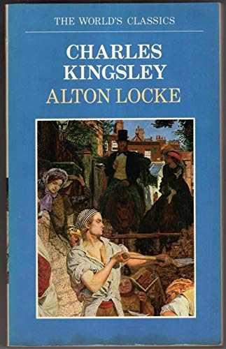 Alton Locke: Tailor and Poet: An Autobiography By Charles Kingsley