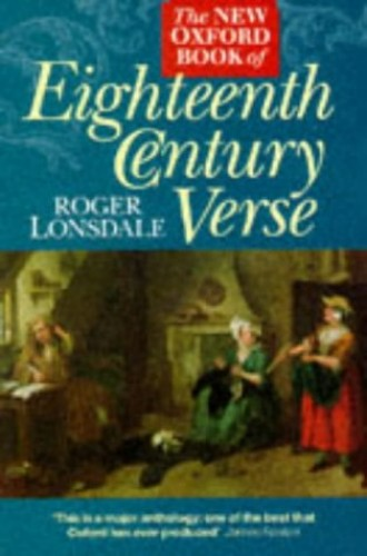 The New Oxford Book of Eighteenth Century Verse By Edited by Roger Lonsdale