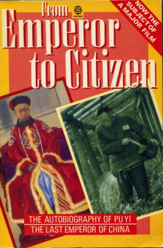 From Emperor to Citizen By Pu Yi,Aisin-Gioro