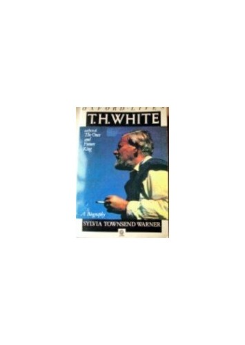 T.H.White (Oxford Lives Paperback) By Sylvia Townsend Warner