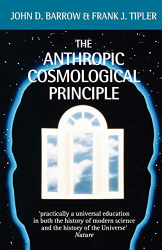 The Anthropic Cosmological Principle (Oxford Paperbacks) By John D. Barrow (Professor of Astronomy, University of Sussex)