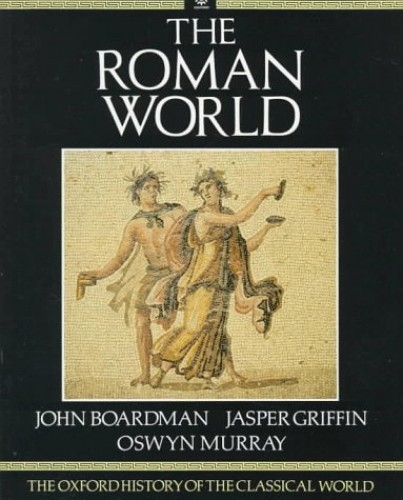 The Oxford History of the Classical World By Edited by John Boardman
