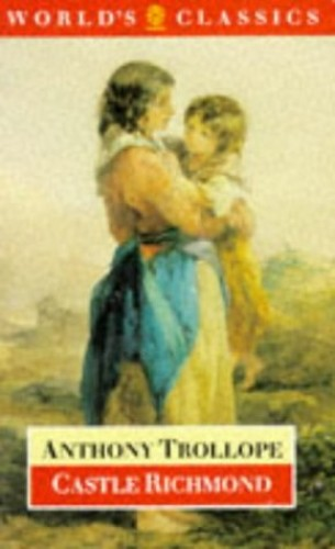 Castle Richmond (World's Classics) By Anthony Trollope