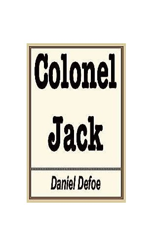 Colonel Jack (World's Classics) By Daniel Defoe