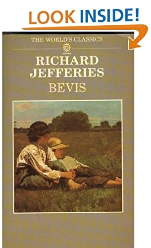 Bevis: The Story of a Boy (World's Classics) By Richard Jefferies