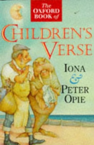 The Oxford Book of Children's Verse By Edited by Iona Opie