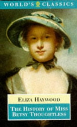 The History of Miss Betsy Thoughtless By Eliza Haywood