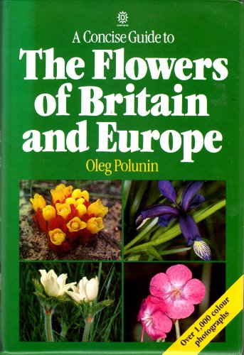 A Concise Guide to the Flowers of Britain and Europe By Oleg Polunin