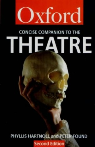 Oxford Companion to the Theatre By Phyllis Hartnoll