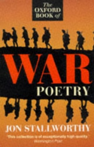 The Oxford Book of War Poetry By Edited by Jon Stallworthy