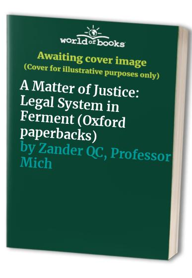 A Matter of Justice By Professor Michael Zander, QC