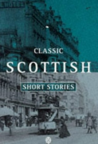 Classic Scottish Short Stories By Edited by James M. Reid