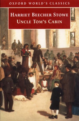 Uncle Tom's Cabin (Oxford World's Classics) By Harriet Beecher Stowe
