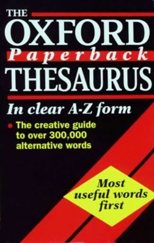 The Oxford Paperback Thesaurus By E.M. Kirkpatrick