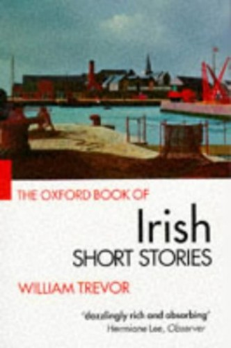 The Oxford Book of Irish Short Stories By William Trevor