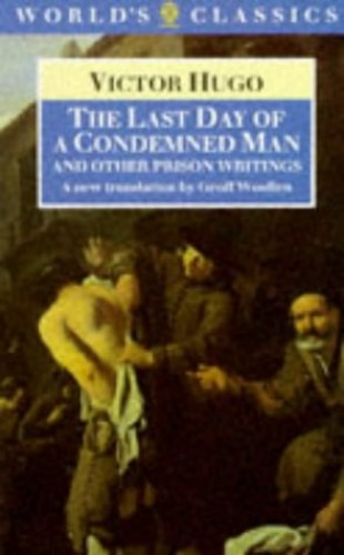 """""""The Last Day of a Condemned Man and Other Prison Writings By Victor Hugo"""