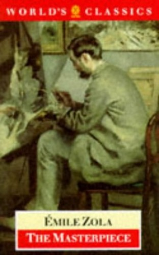 The Masterpiece (World's Classics) By Emile Zola